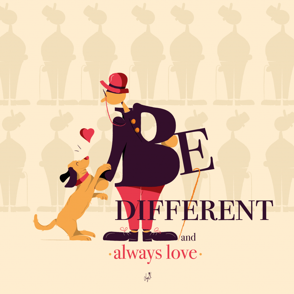 Be different and always love