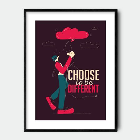 Choose to BE DIFFERENT