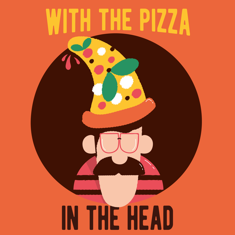 With pizza in the head